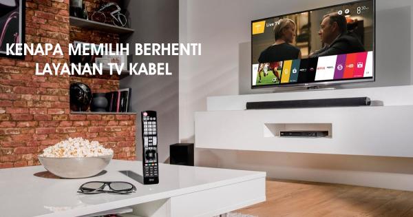 Berhenti Layanan TV Kabel