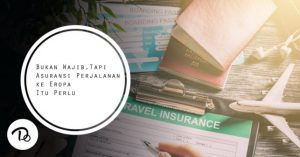 Asuransi Perjalanan Itu Perlu, Bukan Wajib