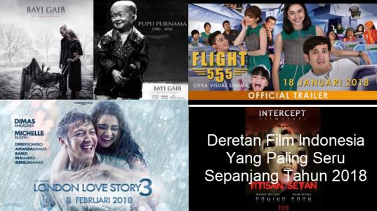 Deretan Film Indonesia Yang Paling Seru Sepanjang Tahun 2018
